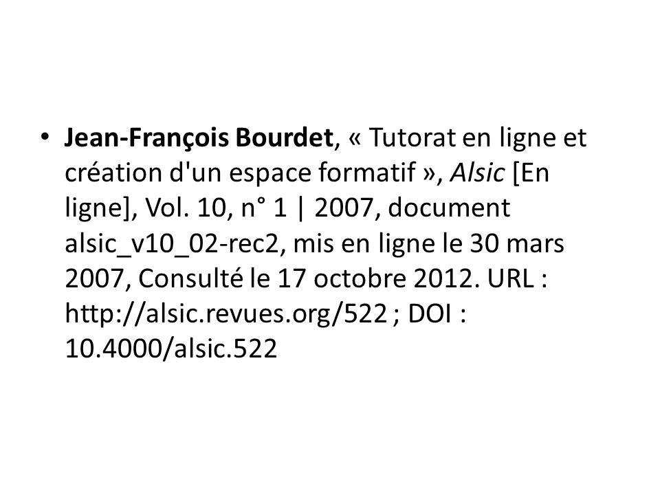 Jean-François Bourdet, « Tutorat en ligne et création d un espace formatif », Alsic [En ligne], Vol.